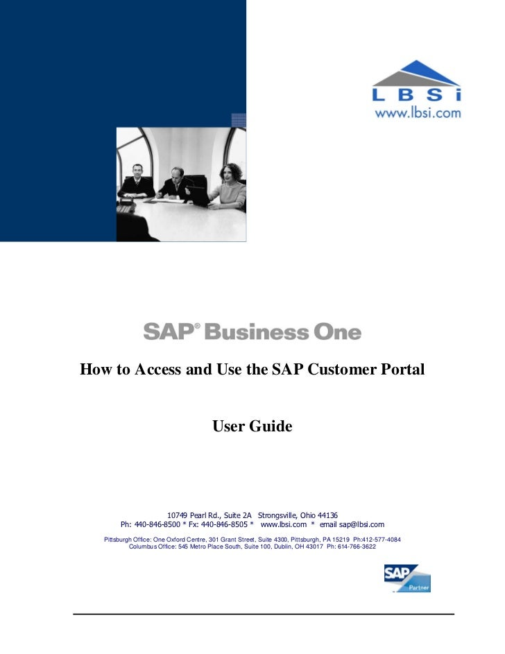 How to Access and Use the SAP Customer Portal                                        User Guide                     10749 ...