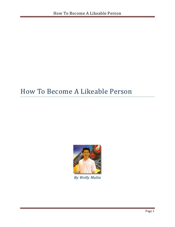 How To Become A Likeable PersonHow To Become A Likeable Person                  By Welly Mulia                            ...