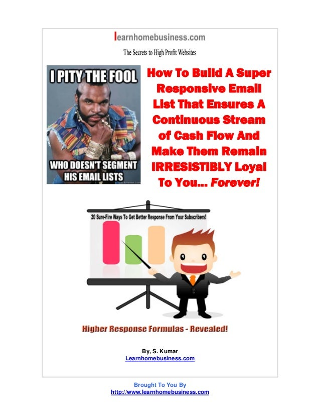 How To Build A Super Responsive Email List That Ensures A Continuous Stream of Cash Flow And Make Them Remain IRRESISTIBLY...