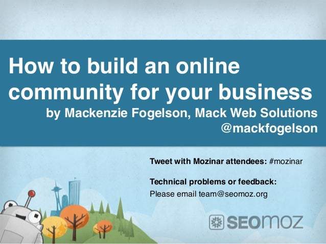 How to build an onlinecommunity for your business   by Mackenzie Fogelson, Mack Web Solutions                             ...