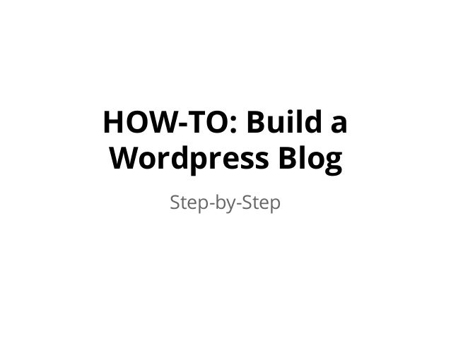 HOW-TO: Build a Wordpress Blog Step-by-Step