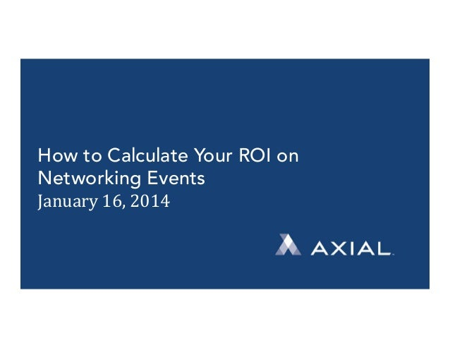 How to Calculate Your ROI on Networking Events January  16,  2014