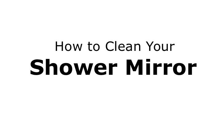 How to Clean Your Shower Mirror