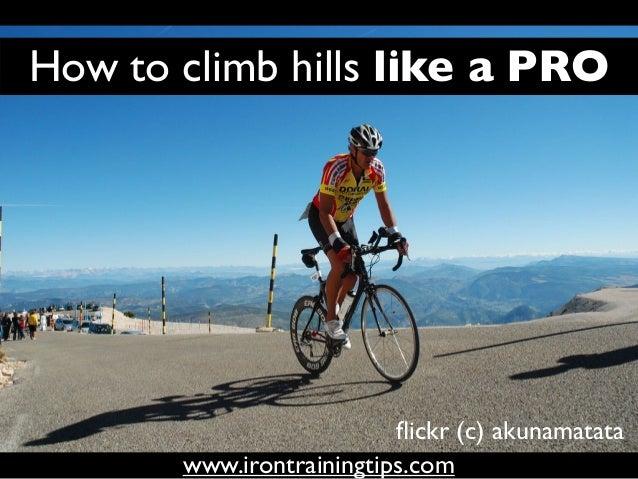How to Climb Hills like a Pro (Iron Training Tips)