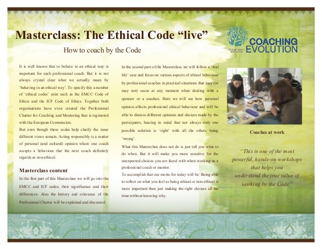 "Masterclass: The Ethical Code ""live""                            How to coach by the CodeIt is well known that to behave in..."