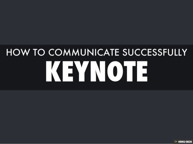 Keynote: How To Communicate Successfully