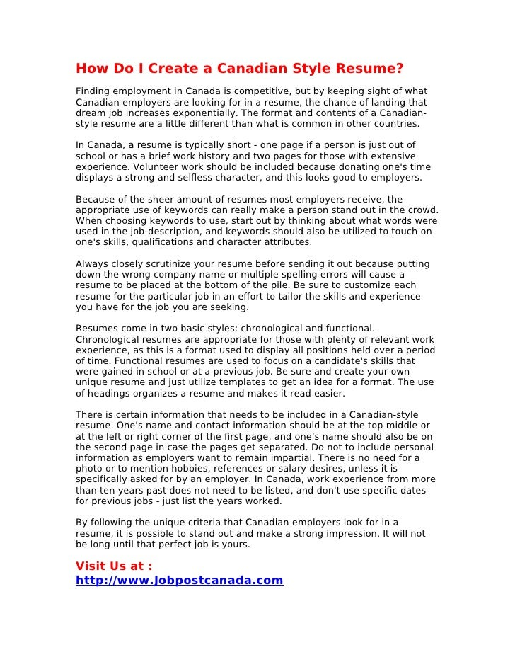 How Do I Create a Canadian Style Resume? Finding employment in Canada is competitive, but by keeping sight of what Canadia...