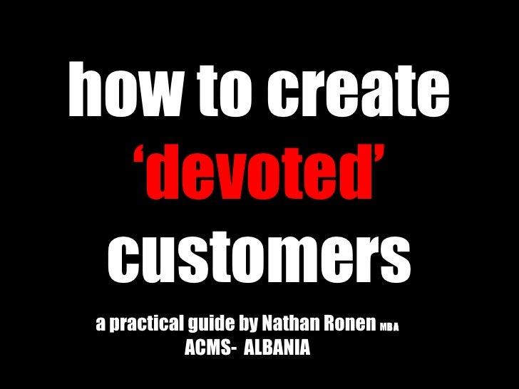 How To Create Devoted Customers  Acms Albania Nronen