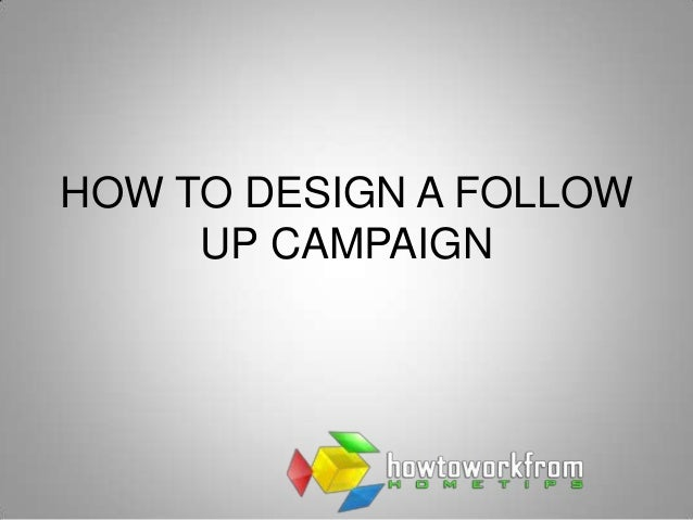 How To Design A Follow Up Marketing Campaign