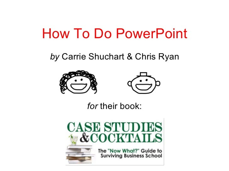 How To Do PowerPoint by  Carrie Shuchart & Chris Ryan for  their book: