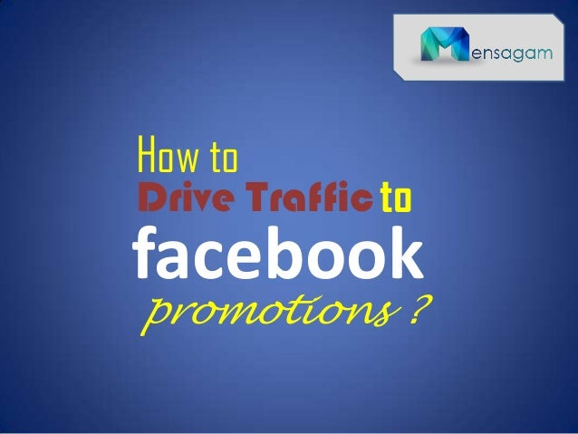 How to Drive Trafficto facebook promotions ?