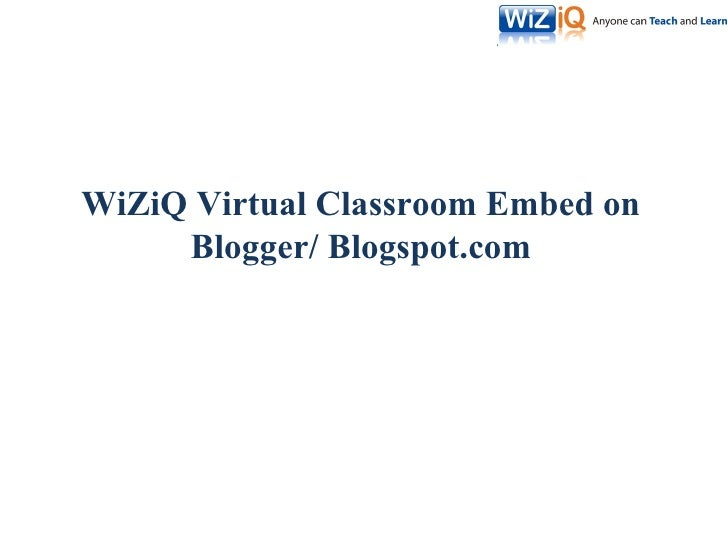 WiZiQ Virtual Classroom Embed on Blogger/ Blogspot.com