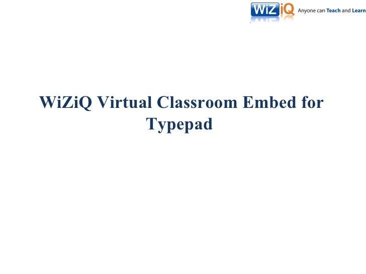 WiZiQ Virtual Classroom Embed for Typepad
