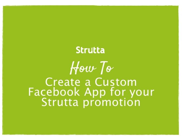 HOW TO: Create a Custom Facebook App for your Strutta Power Promo