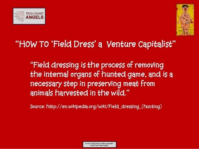 How to Field Dress a Venture Capitalist
