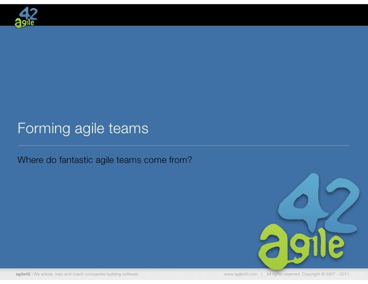 Forming agile teamsWhere do fantastic agile teams come from?agile42 | We advise, train and coach companies building softwa...