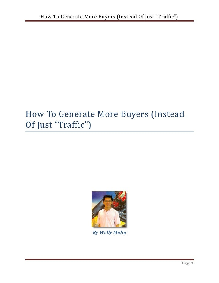 "How To Generate More Buyers (Instead Of Just ""Traffic"")How To Generate More Buyers (InsteadOf Just ""Traffic"")             ..."