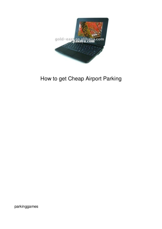 How to get Cheap Airport Parkingparkinggames