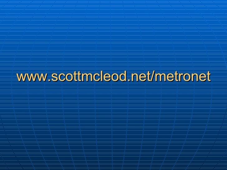 www.scottmcleod.net/metronet
