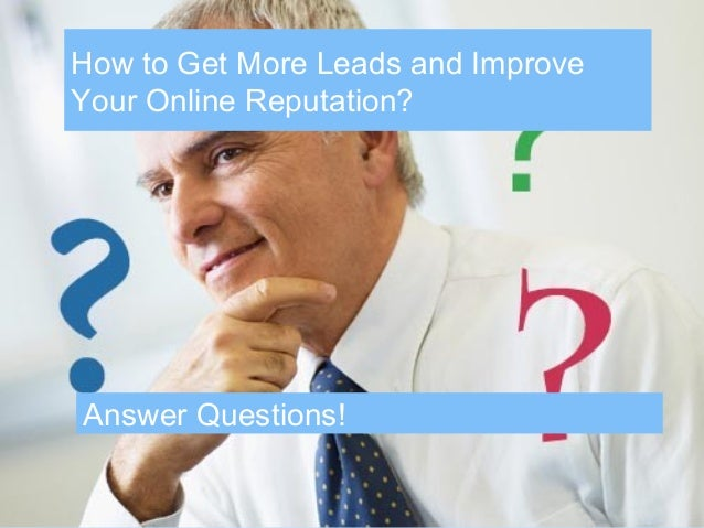 RecoverReputationHow to Get More Leads and ImproveYour Online Reputation?Answer Questions!