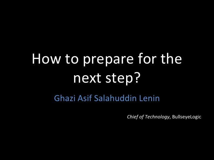 How to get prepared for the next step?