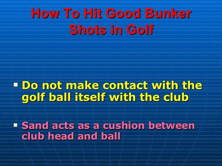 How To Hit Good Bunker Shots In Golf