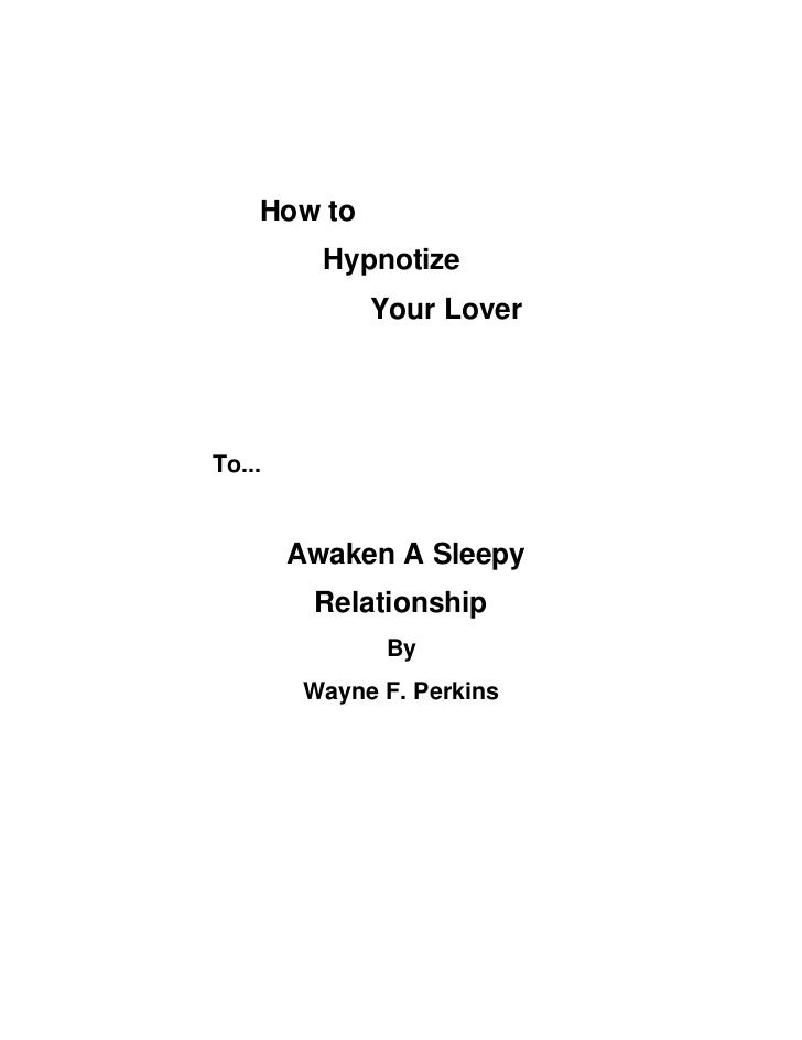How to           Hypnotize               Your Lover     To...           Awaken A Sleepy          Relationship             ...