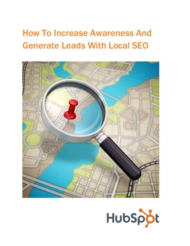 How To Increase Awareness AndGenerate Leads With Local SEO