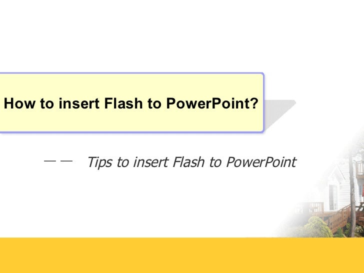 How to insert Flash to PowerPoint? --  Tips to insert Flash to PowerPoint