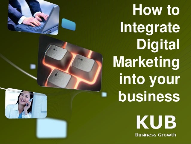 How to Integrate Digital Marketing into your business
