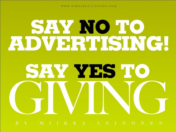 WWW.STRATEGY   of G I V I N G . C O M      SAY NO TO ADVERTISING!  SAY YES TO GIVING B   Y   M   I   I    K   K   A       ...
