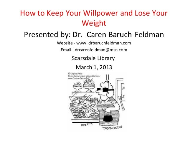 How to Keep Willpower and Lose Weight by Caren Baruch-Feldman