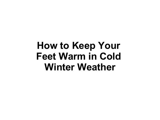 How to Keep Your Feet Warm in Cold Winter Weather