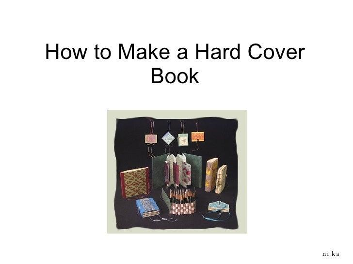 How to Make a Hard Cover Book nika