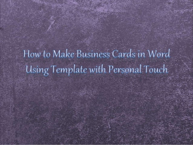 How to Make Personalized Business Cards Using Template in ...