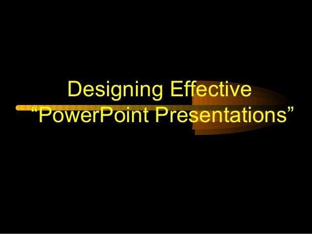 "Designing Effective ""PowerPoint Presentations"""