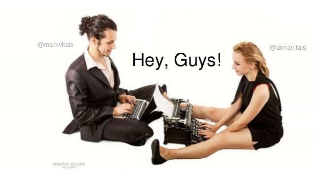 Hey, Guys! @annavitals@markvitals