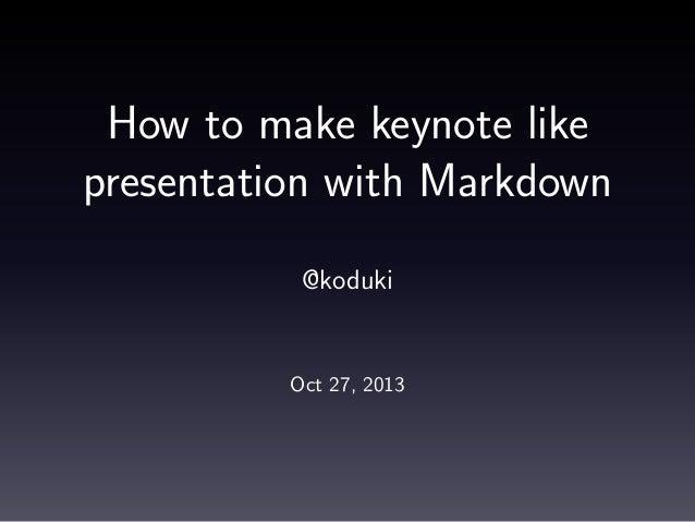 How to make keynote like presentation with markdown