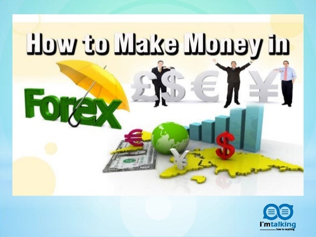 How to make money fast with forex