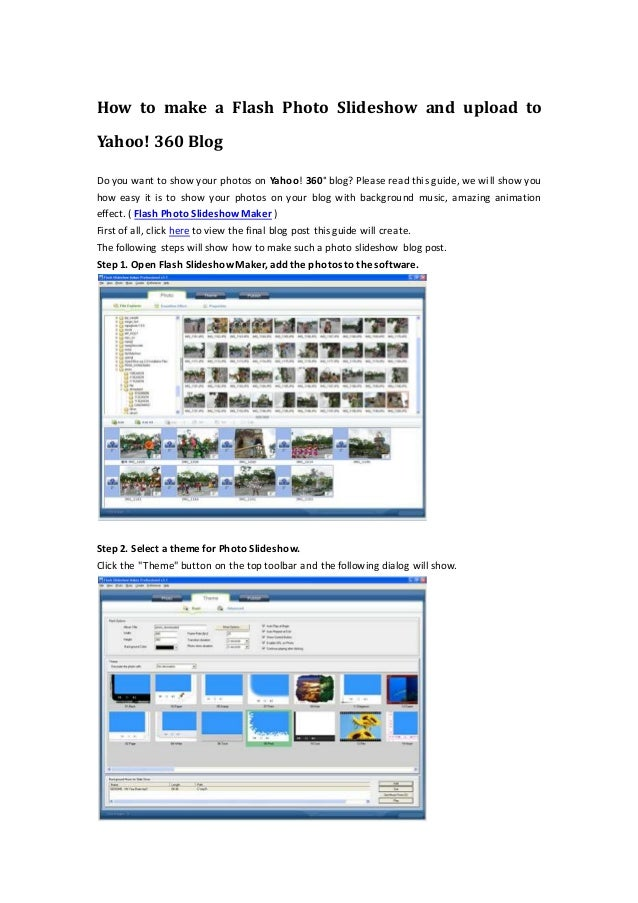 How to make a Flash Photo Slideshow and upload to Yahoo! 360 Blog Do you want to show your photos on Yahoo! 360° blog? Ple...