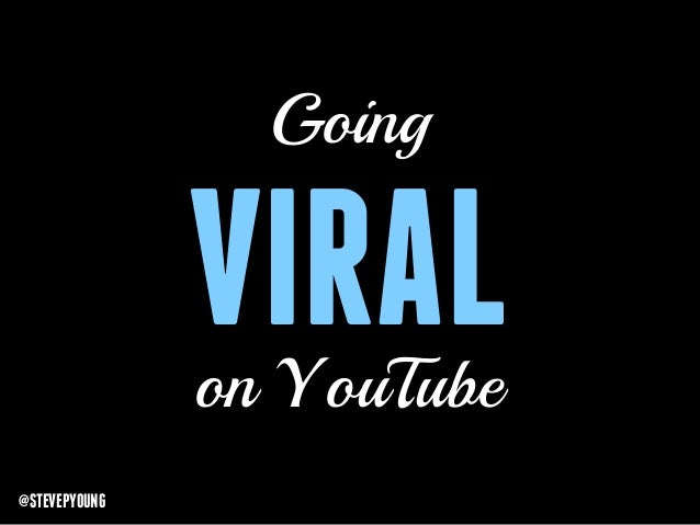 Going  VIRAL on YouTube  @STEVEPYOUNG