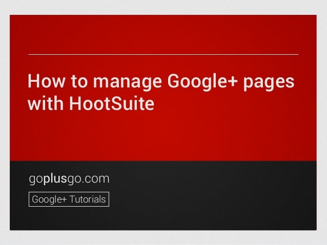 How to manage Google+ pages with HootSuite  goplusgo.com Google+ Tutorials