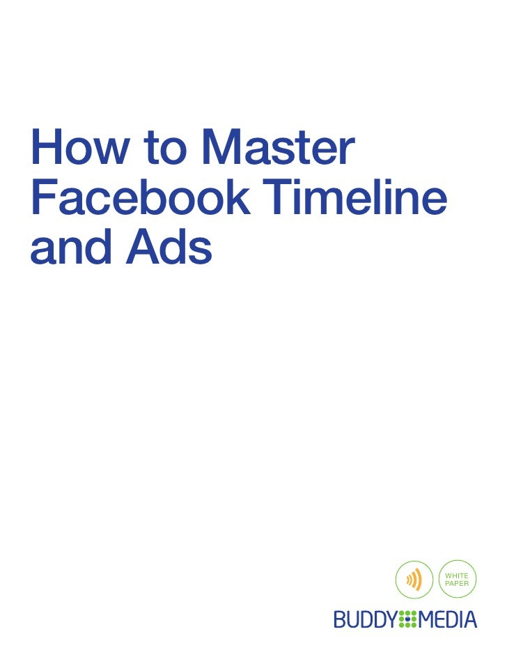 How to MasterFacebook Timelineand Ads                WHITE                PAPER