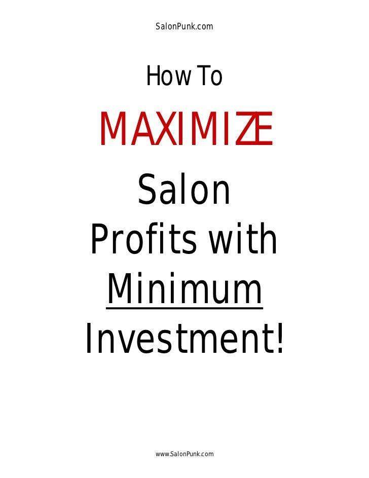 SalonPunk.com   How ToMAXIMIZE   SalonProfits with MinimumInvestment!    www.SalonPunk.com