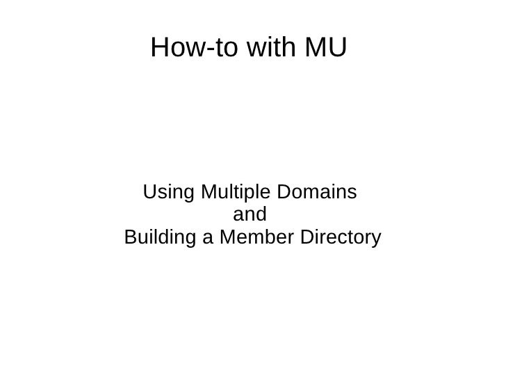 How-to with MU  Using Multiple Domains  and  Building a Member Directory
