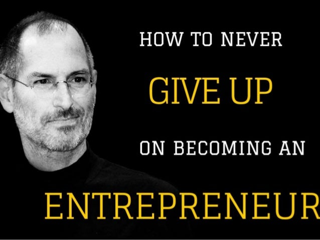 HOW TO NEVER GIVE UP ON BECOMING AN ENTREPRENEUR @