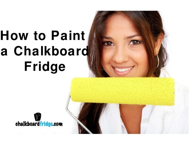How to Paint a Chalkboard Fridge