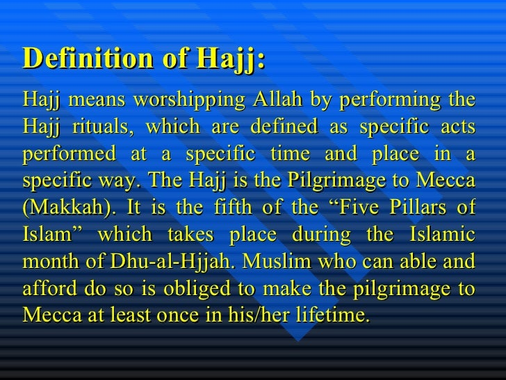 an explanation of the hajj An explanation on hajj october 11, 2012 - الخميس 25 ذو القعدة 1433 / category: hajj and umrah , hajj and umrah audio / 0 comment / author: abuzeiad title: an explanation on hajj – lesson 1, 2 and 3.