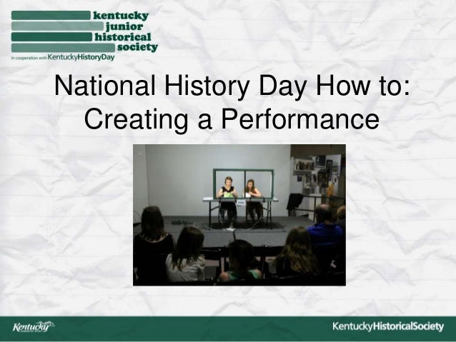 National History Day How to:Creating a Performance