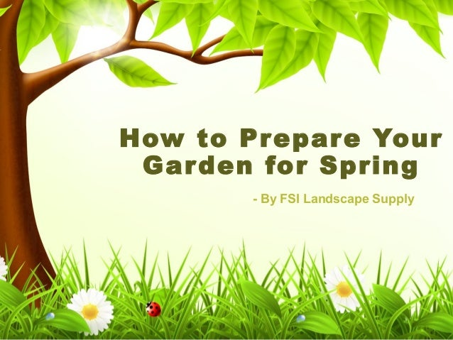 How to prepare your garden for spring for Preparing for spring